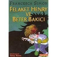 FELAKET HENRY VE BETER BAKICI