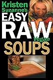 Free eBook - Kristen Suzanne s EASY Raw Vegan Soups