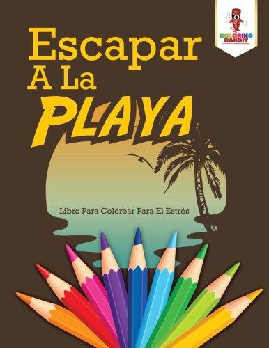 Escapar A La Playa: Libro Para Colorear Para El Estrs (Spanish Edition)