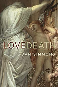 Lovedeath by [Simmons, Dan]