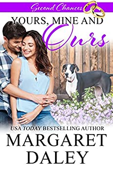 Yours, Mine and Ours (Second Chances, Book 2) by [Daley, Margaret]