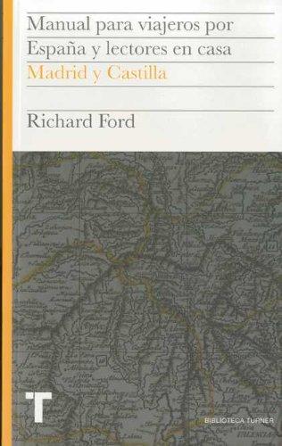 Manual para viajeros por España y lectores en casa Vol.III: Madrid y Castilla: 3 Biblioteca Turner: Amazon.es: Ford, Richard, Pardo, Jesús: Libros