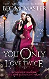 You Only Love Twice (London Steampunk