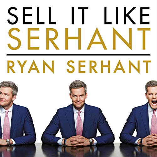 Pdf Biographies Sell It Like Serhant: How to Sell More, Earn More, and Become the Ultimate Sales Machine