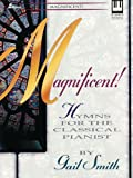 Magnificent: Hymns for the Classical Pianist (Lillenas Publications)