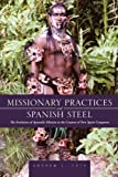Missionary Practices and Spanish Steel, Andrew L. Toth, 1475947437