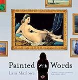 Painted with Words, Lara Marlowe, 1907593365