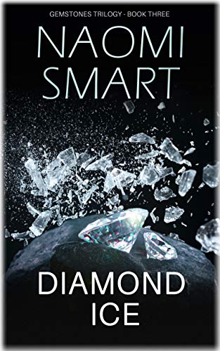 Diamond Ice: The climactic instalment in the much talked about Gemstone Trilogy (The Gemstone Trilogy Book 3) (English Edition)