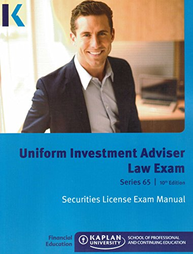 Kaplan Series 65 Uniform Investment Adviser Law Exam Securities License Exam Manual 2016 10th Edition (Best Series 65 Study Material)