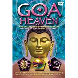 Goa Heaven - A Visionary Journey through Today's Psychedelic Techno and Goa Trance