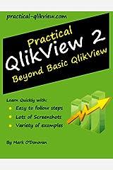 Practical QlikView 2 - Beyond Basic QlikView Paperback