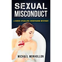 Sexual Misconduct (A Robin Starling Courtroom Mystery Book 7)