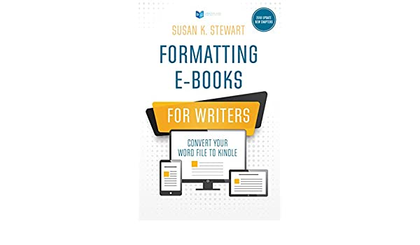 Formatting e-Books for Writers: Convert Your Word File to Kindle ...