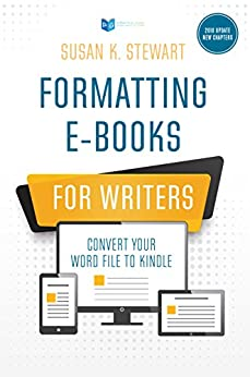 Formatting e-Books for Writers: Convert Your Word File to Kindle by [Stewart, Susan K.]