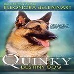 Quinky: Destiny Dog | Eleonora de Lennart