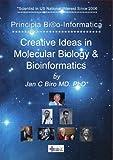 Principia Biro-Informatica : Creative Ideas in Molecular Biology and Bioinformatics, Biro, Jan Charles, 0984210334