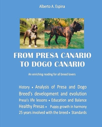From Presa Canario to Dogo Canario: An enriching reading for all breed lovers pdf epub
