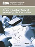 img - for A Guide to the Business Analysis Body of Knowledge(r) (Babok(r) Guide) book / textbook / text book