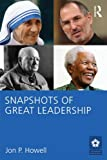 Snapshots of Great Leadership (LEADERSHIP: Research and Practice), Jon P. Howell, 0415872170
