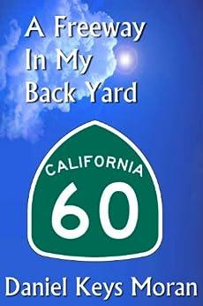 A Freeway In My Back Yard by [Moran, Daniel Keys]