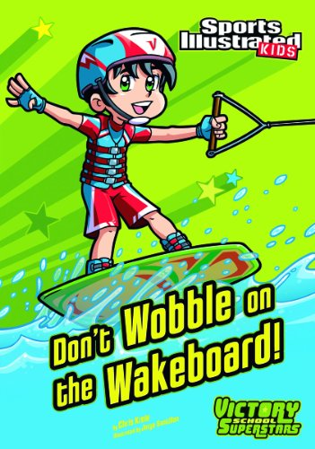 Don't Wobble on the Wakeboard! (Sports Illustrated Kids Victory School Superstars) by Stone Arch Books