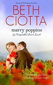 Marry Poppins (Impossible Dream, Book 3) by [Ciotta, Beth]