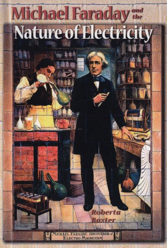 Michael Faraday and the Nature of Electricity (Profiles in Science)