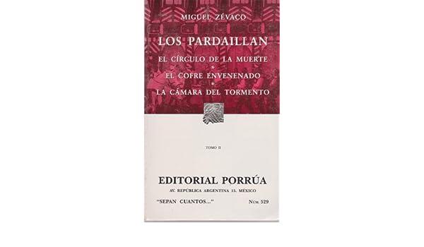 Los Pardaillan Tomo II: El Circulo de la Muerte; El Cofre Envenenado; La Camara del Tormento: Miguel Zevaco: 9789700758336: Amazon.com: Books