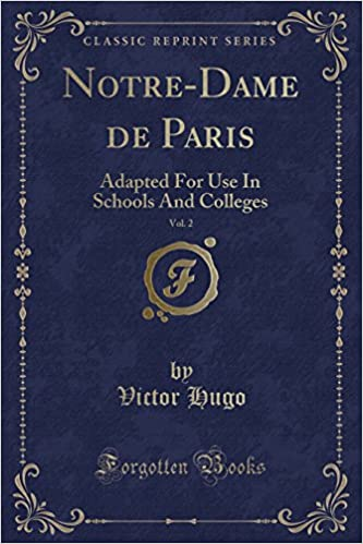 Notre dame de paris vol 2 adapted for use in schools and notre dame de paris vol 2 adapted for use in schools and colleges classic reprint french edition victor hugo 9780259349037 amazon books fandeluxe Images