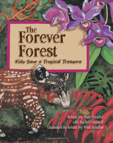 The Forever Forest: Kids Save a Tropical Treasure