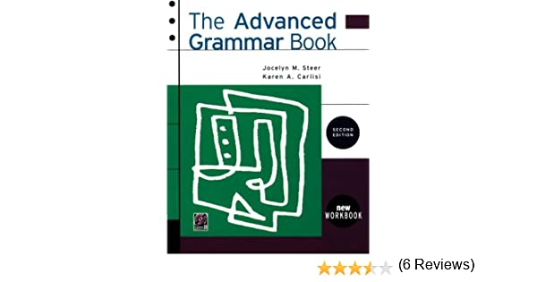 The Advanced Grammar Book, Second Edition: Jocelyn M. Steer, Karen ...