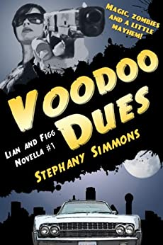 Voodoo Dues (Lian and Figg Book 1) by [Simmons, Stephany]