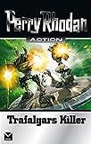 Trafalgars Killer: Perry Rhodan Action