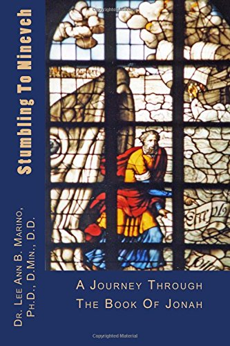 Stumbling To Nineveh: A Journey Through The Book Of Jonah (Journey Through The Scriptures) PDF