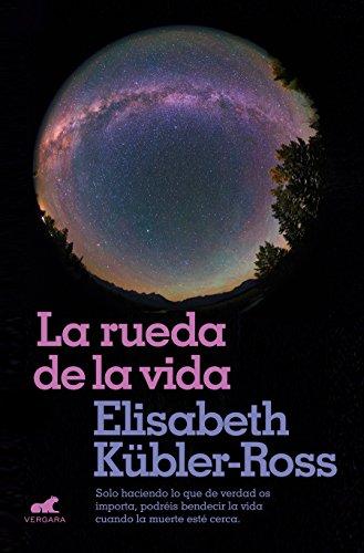 La rueda de la vida / The Wheel of Life (Spanish Edition)