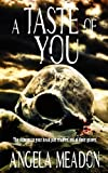 A Taste of You by Angela Meadon (2012-12-06)