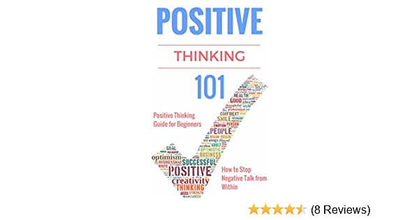 Positive thinking for beginners positive thinking guide how to positive thinking for beginners positive thinking guide how to stop negative thinking how to stop negative thoughts and negative self talk how fandeluxe Gallery