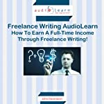 How to Earn a Full-time Income Through Freelance Writing! | John Davenport