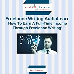 How to Earn a Full-time Income Through Freelance Writing!