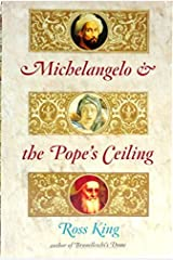Michelangelo & the Pope's Ceiling 1st edition by Ross King (2003) Paperback Paperback