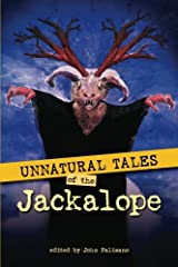 Unnatural Tales of the Jackalope (Volume 1) Paperback