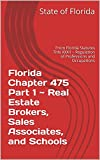 Florida Chapter 475 Part 1 ~ Real Estate Brokers, Sales Associates, and Schools: From Florida Statutes Title XXXII ~ Regulation of Professions and Occupations
