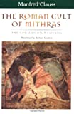 The Roman Cult of Mithras, Manfred Clauss, 0415929784