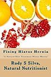 Fixing Hiatus Hernia: Large Print, Rudy Silva, 1492950440