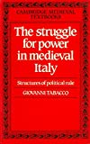 The Struggle for Power in Medieval Italy 9780521336802