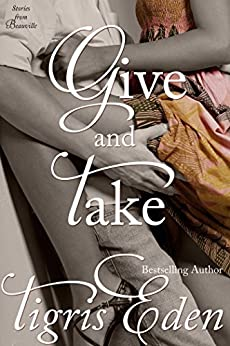 Give and Take (Stories from Beauville Book 2) by [Eden, Tigris]