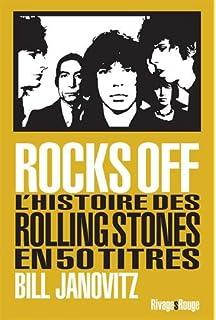 rocks off lhistoire des rolling stones en 50 titres