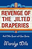 Revenge of the Jilted Draperies: And Other Sweet-and-Sour Stories