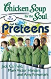 Chicken Soup for the Soul: Just for Preteens helps readers as they navigate those tough preteen years from ages 9 to 12 with its stories from others just like them, about the highs and lows of life as a preteen. It's a support group they carry in the...