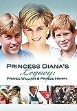 Buy Princess Diana's Legacy: Prince William & Prince Harry